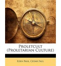 Proletcult (Proletarian Culture) - Eden Paul