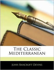 The Classic Mediterranean - John Bancroft Devins