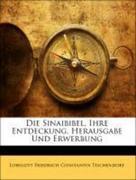 Tischendorf, Lobegott Friedrich Constantin: Die Sinaibibel, Ihre Entdeckung, Herausgabe Und Erwerbung