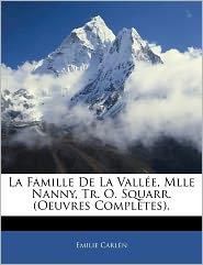 La Famille De La Vall E, Mlle Nanny, Tr. O. Squarr. (Oeuvres Compl Tes). - Emilie Carl N