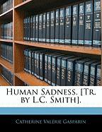 Human Sadness. [Tr. by L.C. Smith].