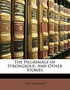 The Pilgrimage of Strongsoul: And Other Stories