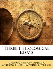 Three Philological Essays - Johann Christoph Adelung