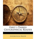 First (-Third) Geographical Reader - Geographical Reader