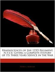 Reminiscences Of The 123d Regiment, N.Y.S.V. - Henry C. Morhous