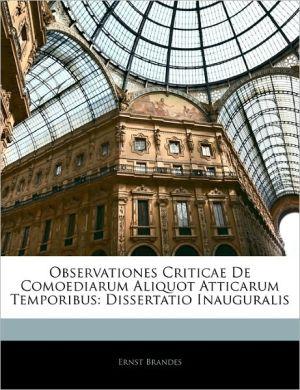 Observationes Criticae De Comoediarum Aliquot Atticarum Temporibus - Ernst Brandes