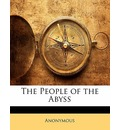 The People of the Abyss - Anonymous