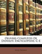 Oeuvres Complètes De Diderot: Encyclopédie, C-E (French Edition)