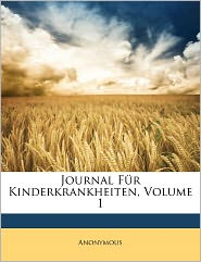 Journal F R Kinderkrankheiten, Volume 1 - Anonymous