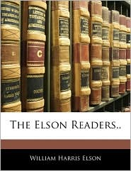 The Elson Readers.. - William Harris Elson