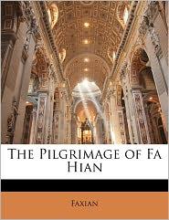 The Pilgrimage Of Fa Hian - . Faxian