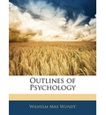 Outlines of Psychology - Wilhelm Max Wundt