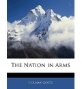 The Nation in Arms - Colmar Goltz