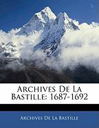 Archives de La Bastille: 1687-1692