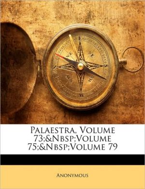 Palaestra, Volume 73; Volume 75; Volume 79 - Anonymous