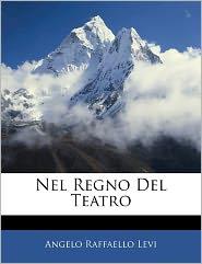 Nel Regno Del Teatro - Angelo Raffaello Levi