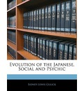 Evolution of the Japanese, Social and Psychic - Sidney Lewis Gulick