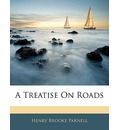 A Treatise on Roads - Henry Brooke Parnell