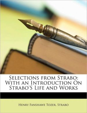 Selections from Strabo: With an Introduction On Strabo's Life and Works - Henry Fanshawe Tozer, Henry Fanshawe Strabo