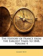 The History of France from the Earliest Times to 1848, Volume 4