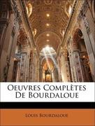 Bourdaloue, Louis: Oeuvres Complètes De Bourdaloue
