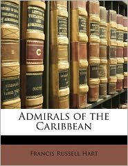 Admirals Of The Caribbean - Francis Russell Hart