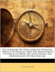 Dictionnaire Du Vieux Langage Fran Ois - Fran Ois Lacombe