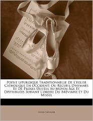 Poesie Liturgique Traditionnelle De L'Eglise Catholique En Occident - Ulysse Chevalier
