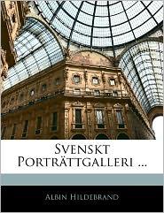 Svenskt Portr Ttgalleri. - Albin Hildebrand