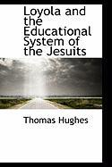 Loyola and the Educational System of the Jesuits