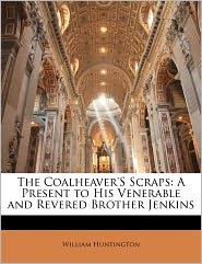 The Coalheaver's Scraps - William Huntington
