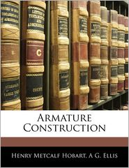 Armature Construction - Henry Metcalf Hobart, A.G. Ellis