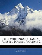 The Writings of James Russell Lowell, Volume 2