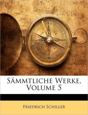 Sammtliche Werke, Volume 5