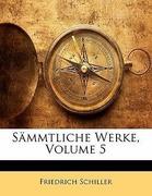 Schiller, Friedrich: Sämmtliche Werke, Fuenfter Band