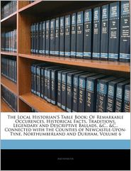 The Local Historian's Table Book - . Anonymous