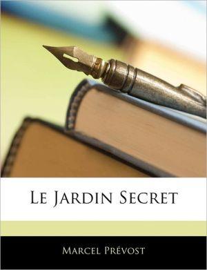 Le Jardin Secret - Marcel Prevost