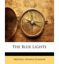 The Blue Lights - Frederic Arnold Kummer