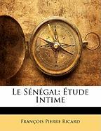 Le S N Gal: Tude Intime
