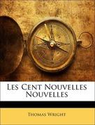 Wright, Thomas: Les Cent Nouvelles Nouvelles