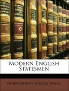 Modern English Statesmen als Taschenbuch von George Robert Stirling Taylor - Nabu Press