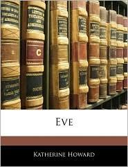 Eve - Katherine Howard