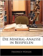 Die Mineral-Analyse In Beispielen - Friedrich Wohler