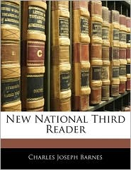 New National Third Reader - Charles Joseph Barnes