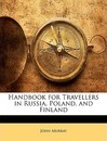 Handbook for Travellers in Russia, Poland, and Finland - John Murray