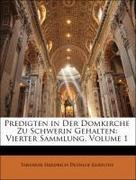 Kliefoth, Theodor Friedrich Dethlof: Predigten in Der Domkirche Zu Schwerin Gehalten: Vierter Sammlung, Volume 1