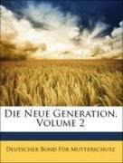Mutterschutz, Deutscher Bund Für: Die Neue Generation, Volume 2