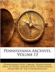 Pennsylvania Archives, Volume 13