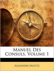 Manuel Des Consuls, Volume 1