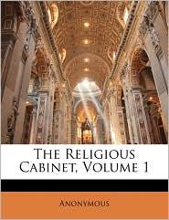 The Religious Cabinet, Volume 1 - Anonymous